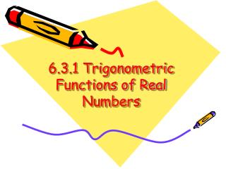 6.3.1 Trigonometric Functions of Real Numbers