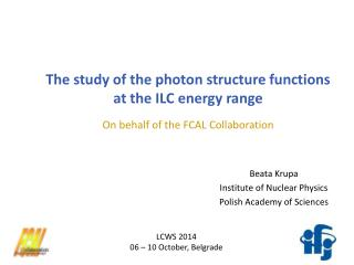 Beata Krupa Institute of Nuclear Physics  Polish Academy of Sciences