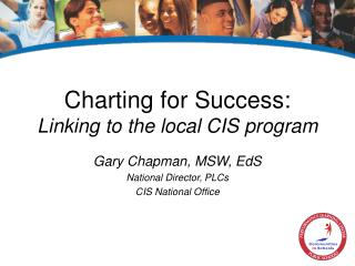 Charting for Success: Linking to the local CIS program