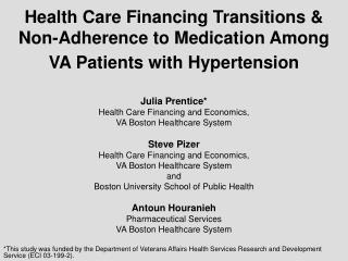 Julia Prentice* Health Care Financing and Economics, VA Boston Healthcare System Steve Pizer
