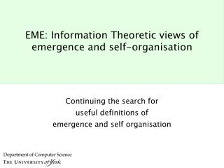 EME: Information Theoretic views of emergence and self-organisation