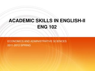 ACADEMIC SKILLS IN ENGLISH-II ENG 102