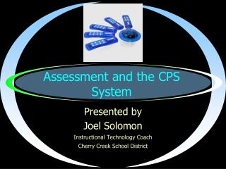 Assessment and the CPS System