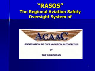 """RASOS"" The Regional Aviation Safety Oversight System of"