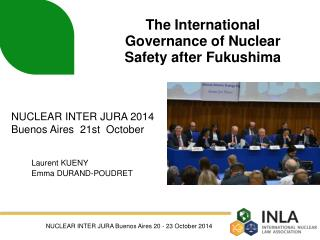 The International  Governance  of  Nuclear Safety after  Fukushima