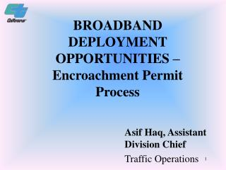 BROADBAND DEPLOYMENT OPPORTUNITIES – Encroachment Permit Process