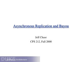 Asynchronous Replication and Bayou