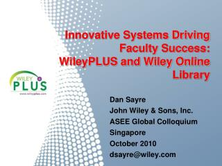 Innovative Systems Driving Faculty Success:   WileyPLUS and Wiley Online Library