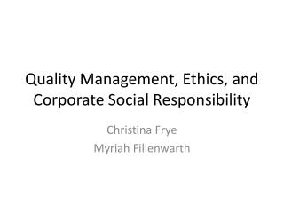 Quality Management, Ethics, and Corporate Social Responsibility