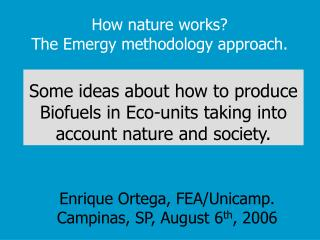 How nature works  The Emergy methodology approach.