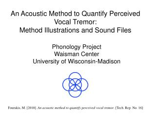 An Acoustic Method to Quantify Perceived Vocal Tremor:  Method Illustrations and Sound Files