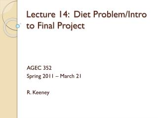 Lecture  14:  Diet Problem/Intro to Final Project
