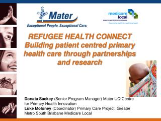 Donata Sackey (Senior Program Manager) Mater  UQ Centre  for  Primary  Health Innovation