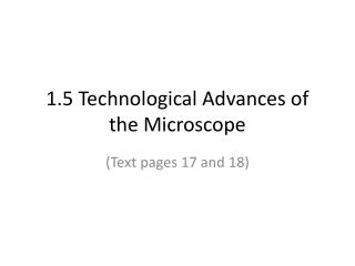 1.5 Technological Advances of the Microscope