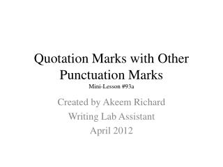 Quotation Marks with Other Punctuation Marks Mini-Lesson #93a
