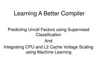 Learning A Better Compiler