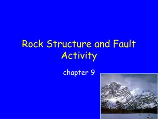 Rock Structure and Fault Activity