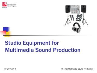 Studio Equipment for Multimedia Sound Production