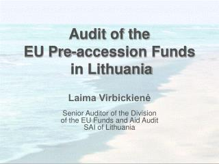 Audit of the  EU Pre-accession Funds   in Lithuania