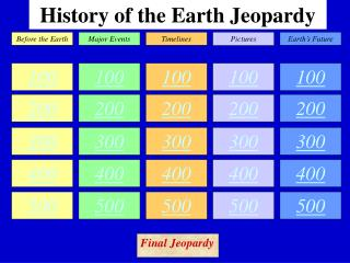History of the Earth Jeopardy