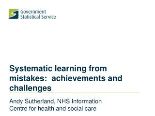 Systematic learning from mistakes:  achievements and challenges