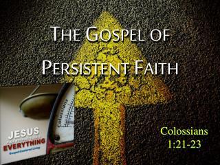 The Gospel of Persistent Faith