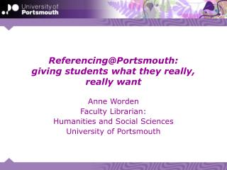 Referencing@Portsmouth:  giving students what they really, really want