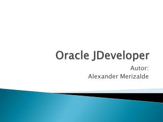 Oracle  JDeveloper