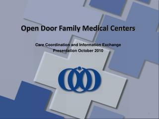 Open Door Family Medical Centers Care Coordination and Information Exchange