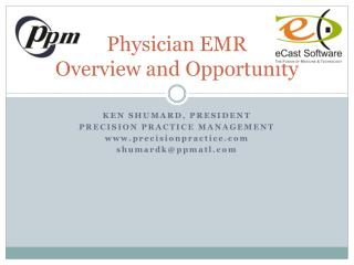 Physician EMR Overview and Opportunity