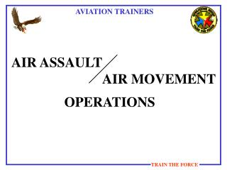 AIR ASSAULT  				AIR MOVEMENT