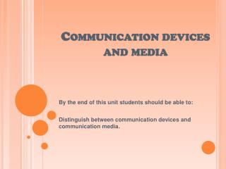 Communication devices and media