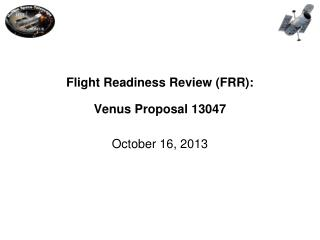 Flight Readiness Review (FRR): Venus Proposal 13047