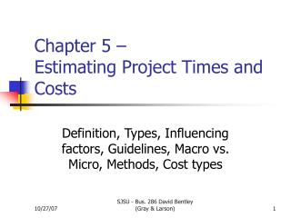 Chapter 5 –  Estimating Project Times and Costs