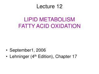 Lecture 12 LIPID METABOLISM FATTY ACID OXIDATION