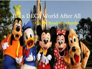 It's a DECA World After All