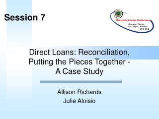 Direct Loans: Reconciliation,  Putting the Pieces Together -  A Case Study