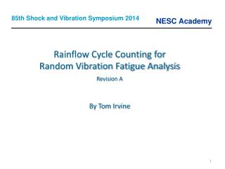 Rainflow Cycle Counting for  Random Vibration Fatigue Analysis  Revision A By Tom Irvine