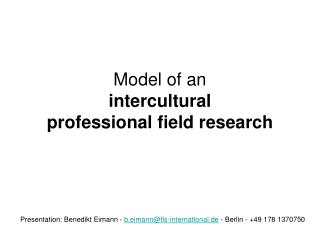 Model of an intercultural  professional field research