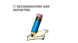 V. Recordkeeping and Reporting