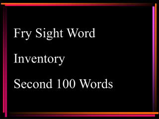 Fry Sight Word Inventory Second 100 Words