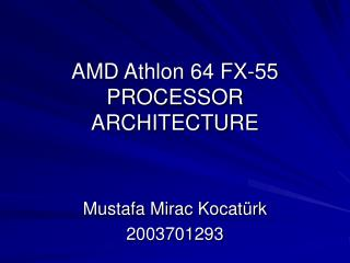 AMD Athlon 64 FX-55 PROCESSOR ARCHITECTURE