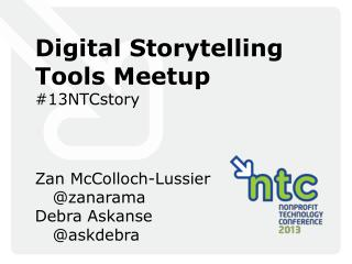Digital Storytelling Tools  Meetup #13NTCstory