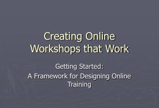 Creating Online  Workshops that Work