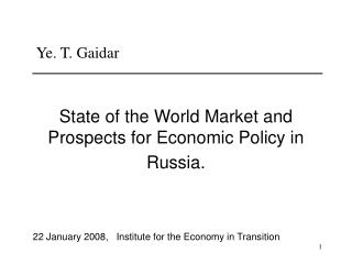 State of the World Market and Prospects for Economic Policy in Russia .