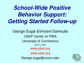 School-Wide Positive Behavior Support: Getting Started Follow-up