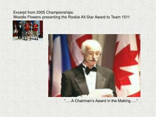 Excerpt from 2005 Championships: Woodie Flowers presenting the Rookie All-Star Award to Team 1511