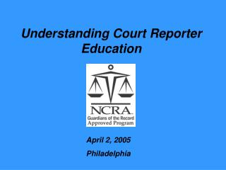 Understanding Court Reporter Education