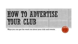 How to Advertise your club