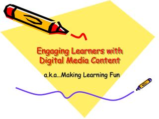 Engaging Learners with Digital Media Content